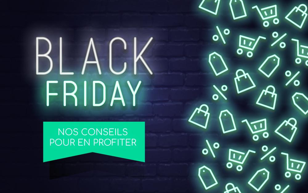 Black Friday France : Nos conseils pour en profiter
