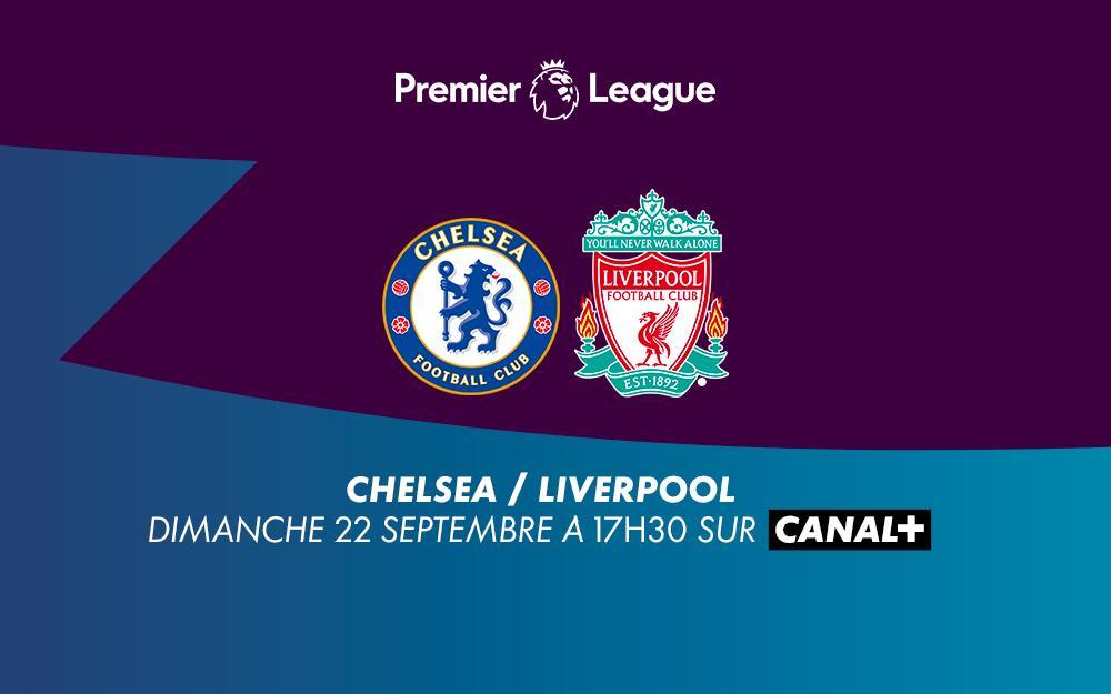 Chelsea - Liverpool : regardez le match sur Canal+ avec le 1er mois offert